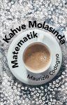 Kahve Molasında Matematik