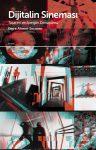 Dijitalin Sineması Tasarım ve İçeriğin Dönüşümü