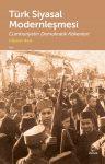 Türk Siyasal Modernleşmesi Cumhuriyetin Demokratik Kökenleri
