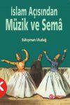 İslam Açısından Müzik ve Sema